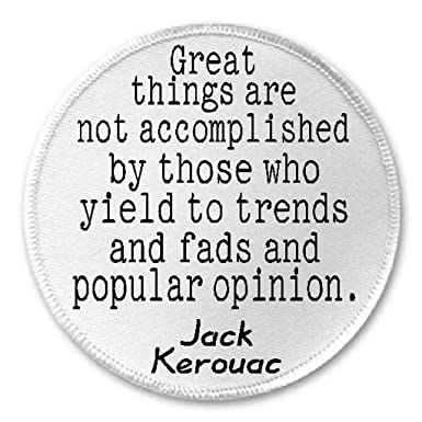 Amazon.com: Great Things Are Not Accomplished… Jack Kerouac ...