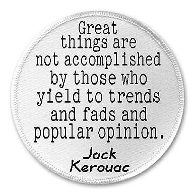 Amazoncom Great Things Are Not Accomplished Jack Kerouac