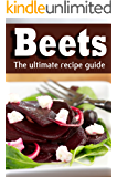 Beets: The Ultimate Recipe Guide!