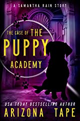 The Case Of The Puppy Academy: A Samantha Rain Mysteries Short Story Kindle Edition