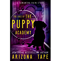 The Case Of The Puppy Academy: A Samantha Rain Mysteries Short Story (English Edition)