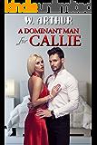 A Dominant Man for Callie: domestic discipline romance