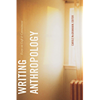 Writing Anthropology: Essays on Craft and Commitment (English Edition)