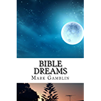 Bible Dreams: Exploring all the Dreams in Scripture (English Edition)
