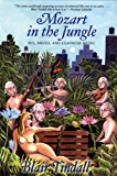 Mozart in the Jungle: Sex, Drugs, and Classical Music