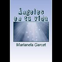Angeles en tu vida: Aunque no los veamos, Ellos siempre estan