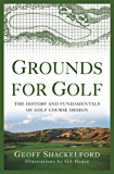 Grounds for Golf: The History and Fundamentals of Golf Course Design