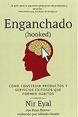 Enganchado (Hooked): Como Construir Productos y Servicios Exitosos Que Formen Habitos Paperback