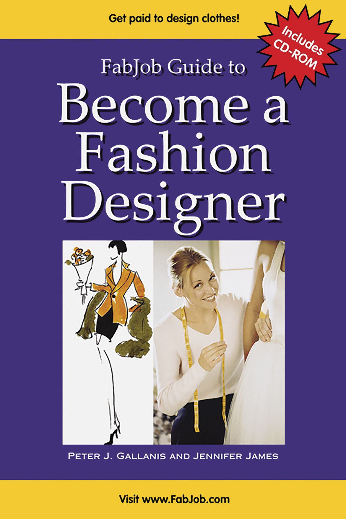 Fabjob Guide To Become A Fashion Designer With Cd Rom Fabjob Guides Peter J Gallanis Jennifer James 9781894638753 Amazon Com Books