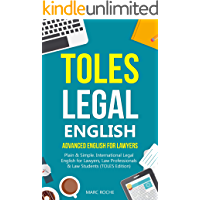 TOLES Legal English: Advanced English for Lawyers, Plain & Simple. International Legal English for Lawyers, Law Professionals & Law Students: (TOLES Edition) ... (TOLES Test Series Book 1) (English Edition)