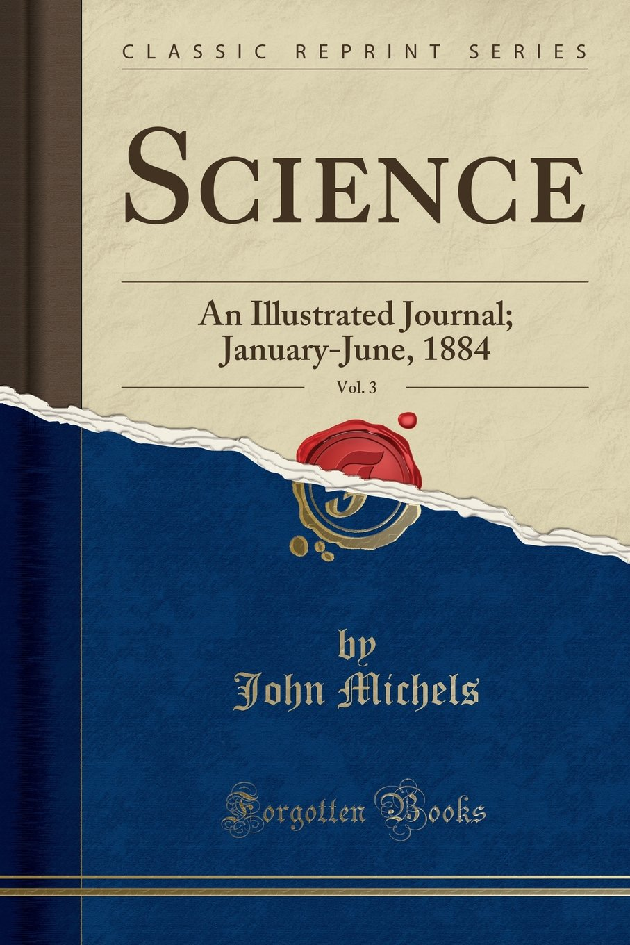 Science, Vol. 3: An Illustrated Journal; January-June, 1884 (Classic Reprint) PDF