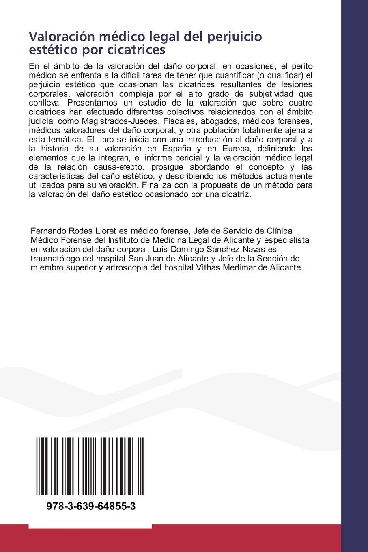 Valoración médico legal del perjuicio estético por cicatrices: Amazon.es: Rodes Lloret Fernando, Sánchez Navas Luis Domingo: Libros