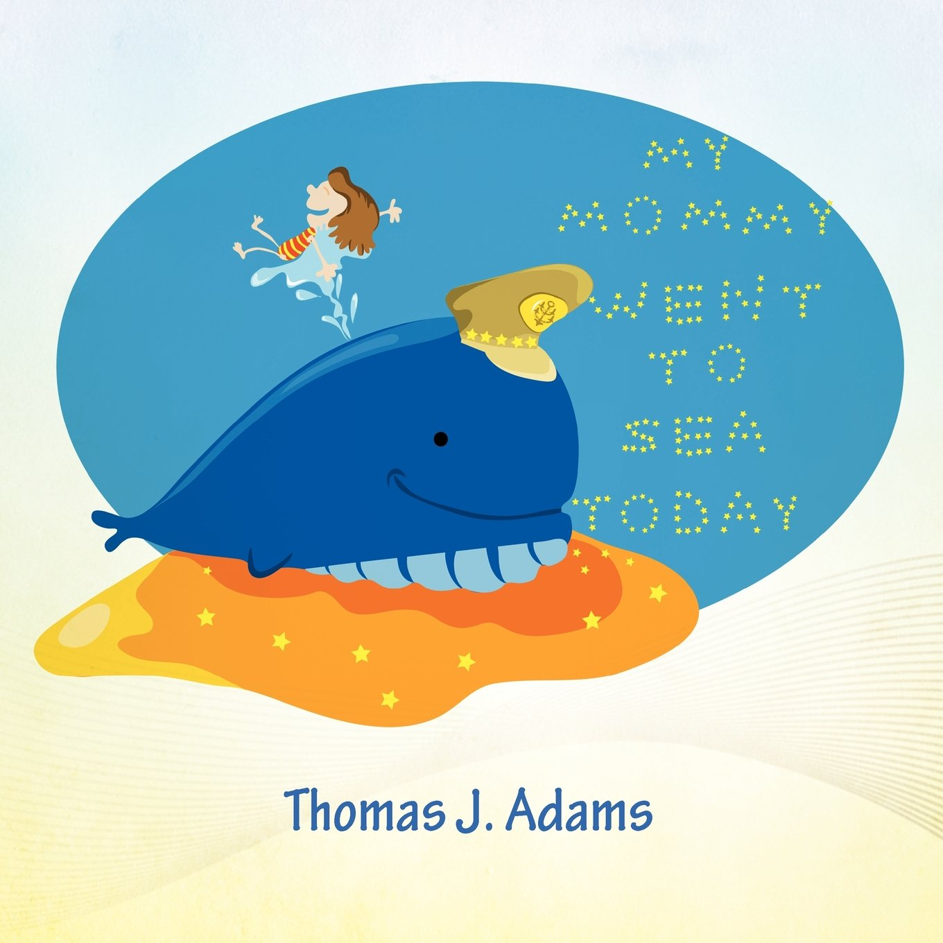Download My Mommy Went To Sea Today pdf