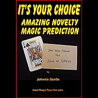 IT'S YOUR CHOICE - Amazing Magic Prediction (Magic Card Tricks Book 11) (English Edition)