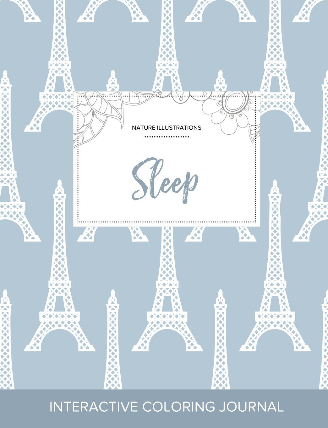 Download Adult Coloring Journal: Sleep (Nature Illustrations, Eiffel Tower) ebook