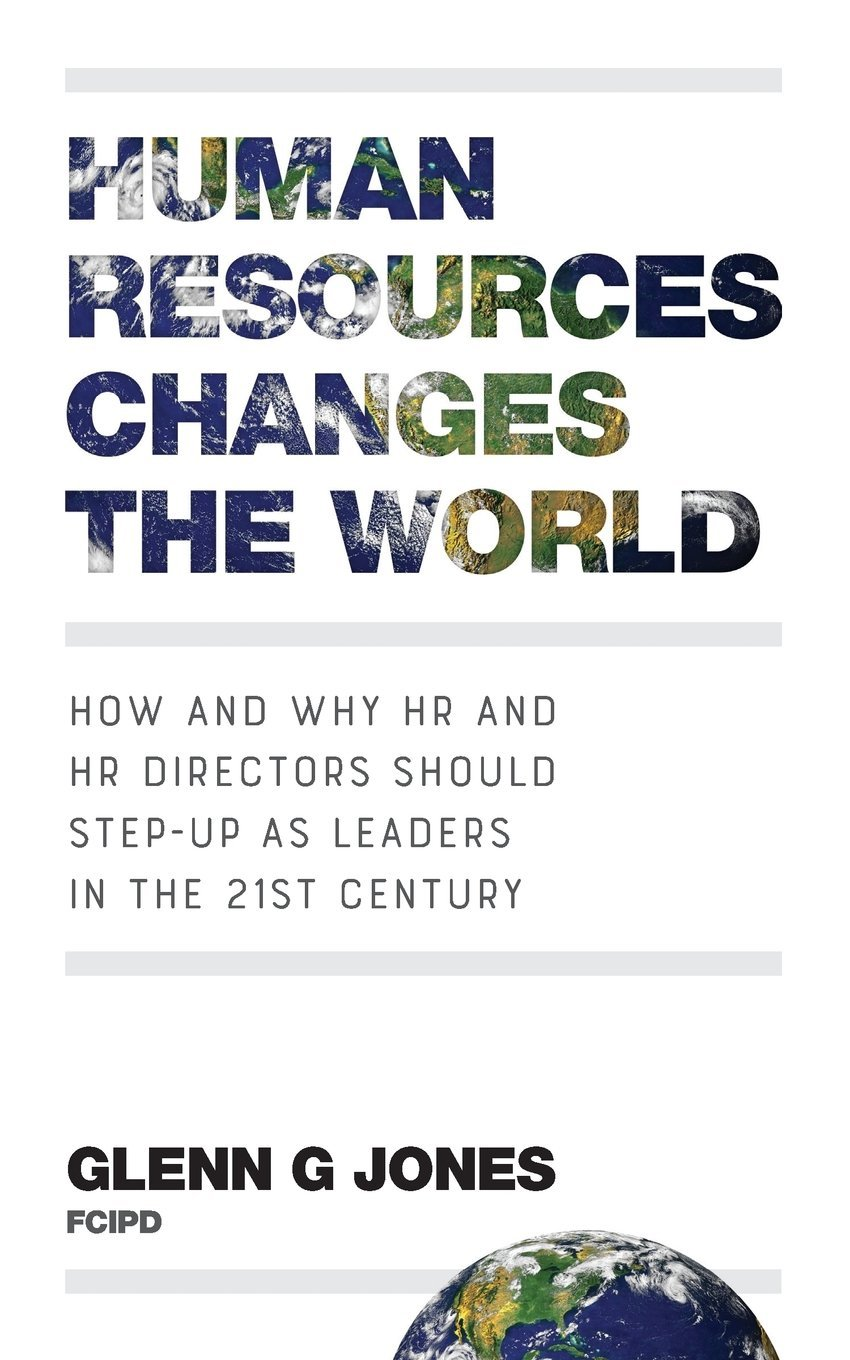 Download Human Resources Changes the World: How and Why HR and HR Directors Should Step-Up as Leaders in the 21st Century ebook