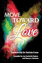 Move Toward Love Paperback