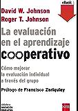 La evaluación en el aprendizaje cooperativo (Biblioteca Innovación Educativa nº 8)