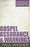 Gospel Assurance and Warnings (Recovering the Gospel Book 3)