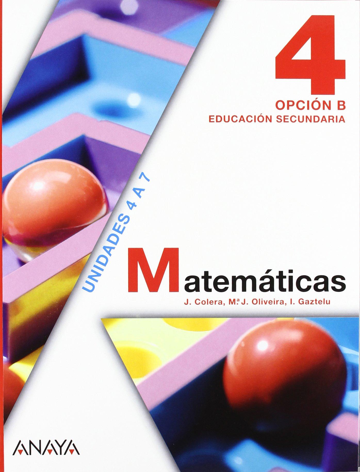 Matemáticas, 4 ESO. Opción B: José . . . [et al. ] Colera Jiménez ...
