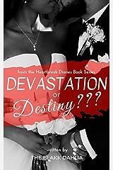 Devastation or Destiny???: The Settled Heart (the Heartbreak Diaries Book Series 3) Kindle Edition