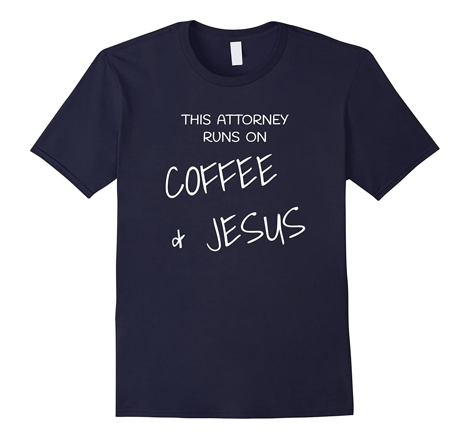 This Attorney Runs on Coffee  Jesus Lawyer T Shirt Tee-TJ