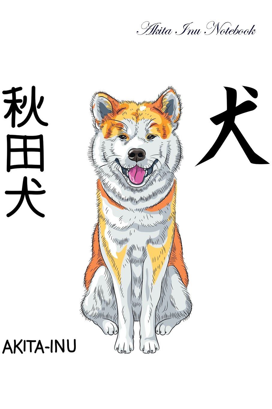 Read Online Akita Inu Notebook Record Journal, Diary, Special Memories, To Do List, Academic Notepad, and Much More pdf epub