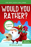 The Kids Laugh Challenge: Would You Rather? Christmas Edition: A Hilarious and Interactive Question Game Book for Boys…