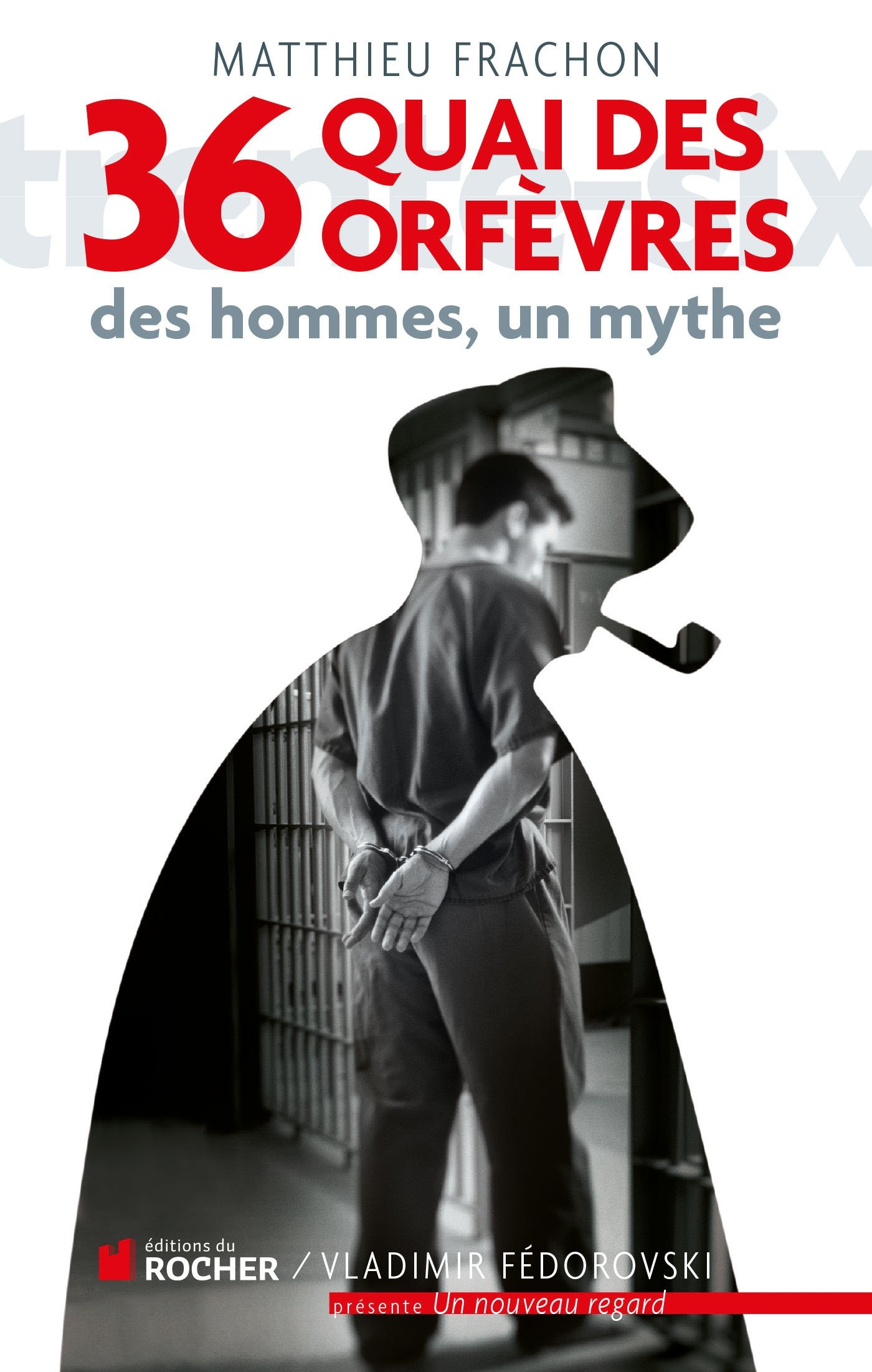 36, quai des Orfèvres: Des hommes, un mythe Broché – 16 juin 2011 Matthieu Frachon Editions du Rocher 2268070980 Société (Culture