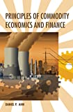 Principles of Commodity Economics and Finance (The MIT Press)