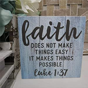Faith It Does Not Make Things Easy It Makes Them Possible Wood Sign,Inspirational Christian Scripture Wood Wall Decor Sign, Wooden Plaque Art for Home,Office,Gardens, Coffee Shop,Porch, Gallery Wall.