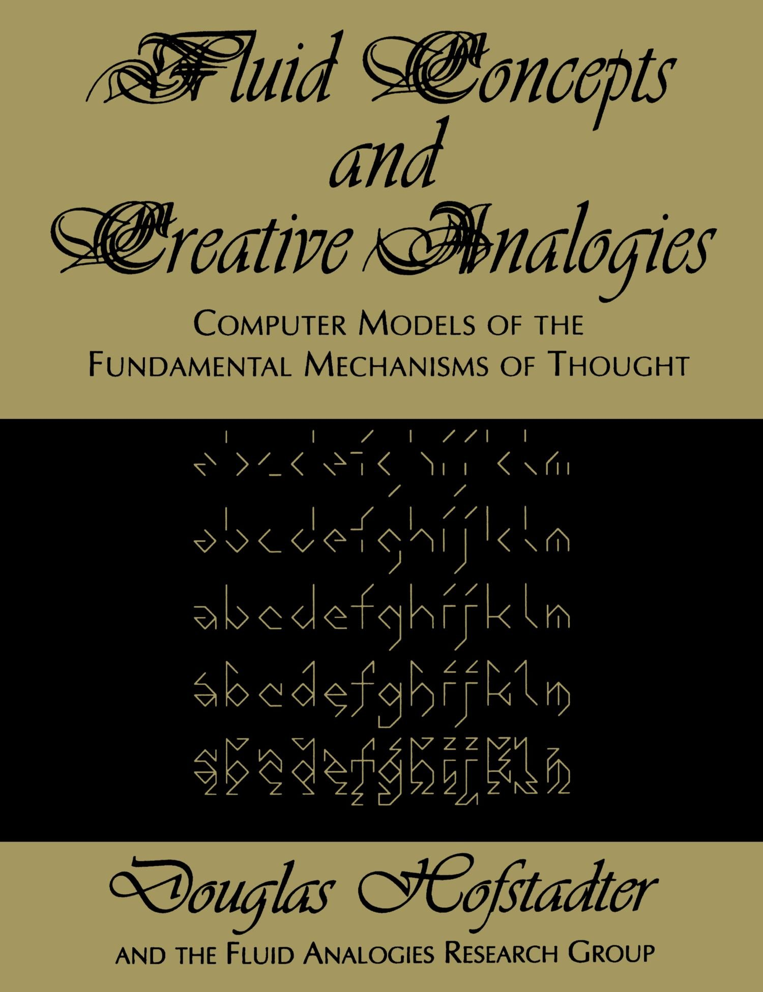 Fluid Concepts And Creative Analogies: Computer Models Of The Fundamental Mechanisms Of Thought: Hofstadter, Douglas R.: 9780465024759: Amazon.com: Books