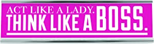 Act Like A Lady Think Like A Boss - Desk Sign, 8 inch x 2 inch, Pink