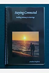 Staying Connected: Building Intimacy in Marriage Spiral-bound