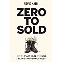 Zero to Sold: How to Start, Run, and Sell a Bootstrapped Business (English Edition)