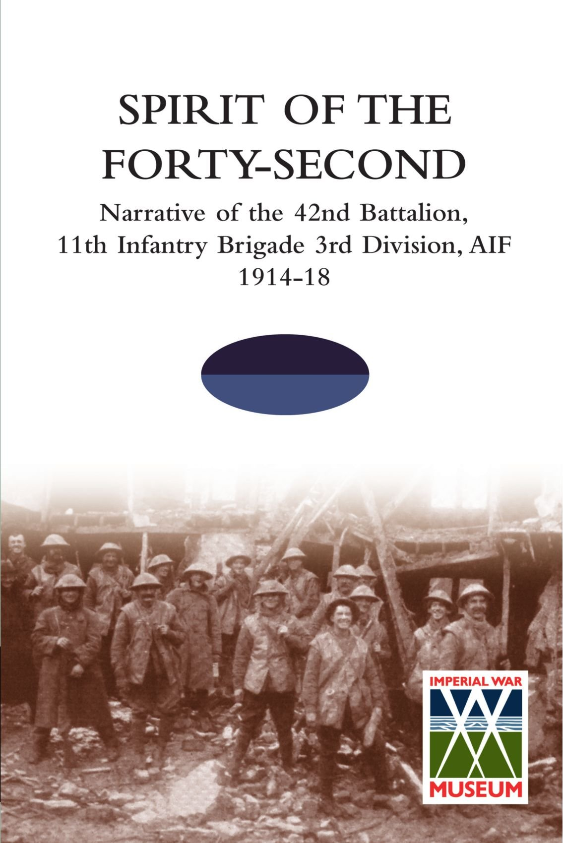 Spirit of the Forty- Second: Narrative of the 42nd Battalion, 11th Infantry Brigade 3rd Division, AIF 1914-18 pdf