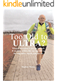 Too Old to Ultra: When a marathon is just not enough