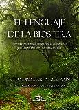 El lenguaje de la biosfera: Treinta pistas para descubrir la biosfera