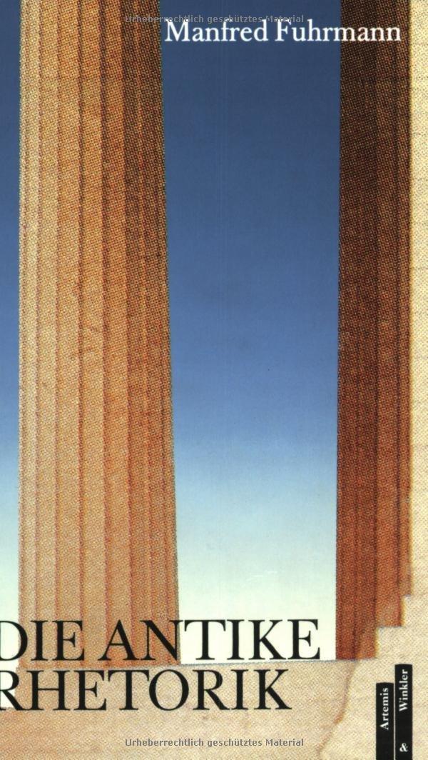 Die antike Rhetorik