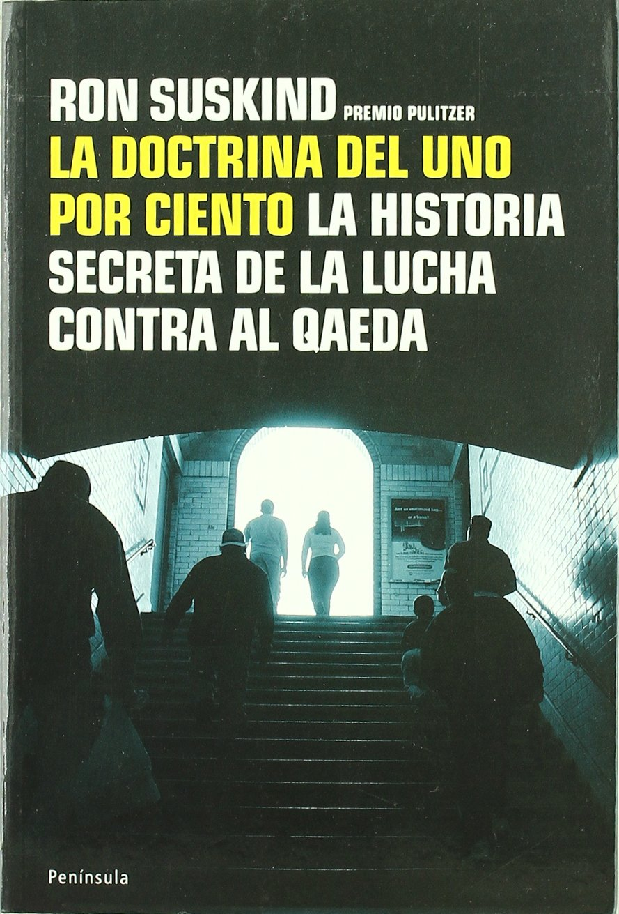 La doctrina del uno por ciento.: La historia secreta de la ...