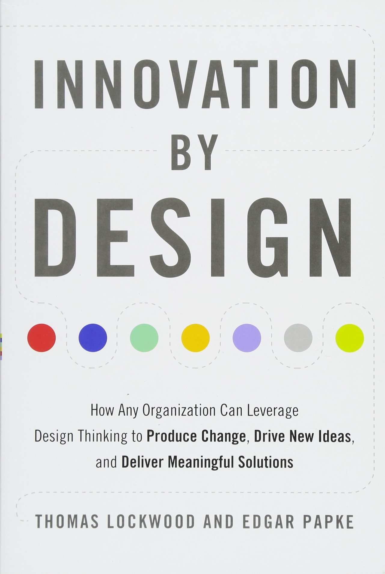 Amazon.com: Innovation by Design: How Any Organization Can Leverage Design  Thinking to Produce Change, Drive New Ideas, and Deliver Meaningful  Solutions ...