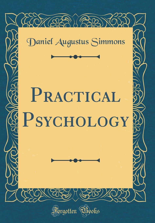 Practical Psychology (Classic Reprint): Daniel Augustus