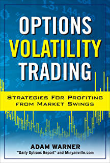 Options Volatility Trading: Strategies for Profiting from Market Swings (English Edition)
