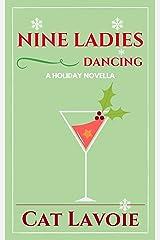 Nine Ladies Dancing: A Holiday Novella Kindle Edition