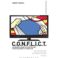 C.O.N.F.L.I.C.T.: An Insider's Guide to Storytelling in Factual/Reality TV and Film