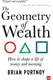 The Geometry of Wealth: How to shape a life of money and meaning