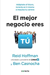 El mejor negocio eres tú / The Start-Up of You : Adapt to the Future, Invest in Yourself, and Transform Your Career Paperback