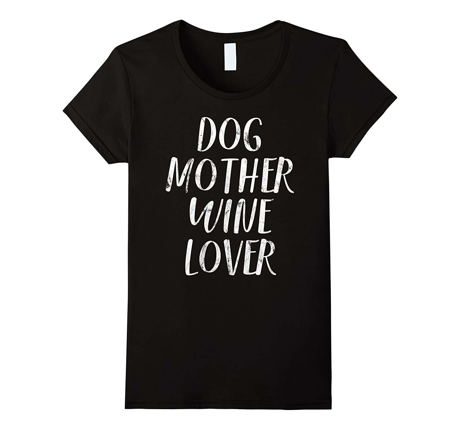Womens Dog Mother Wine Lover: Funny Pet Dog & Wine T-Shirt Gift