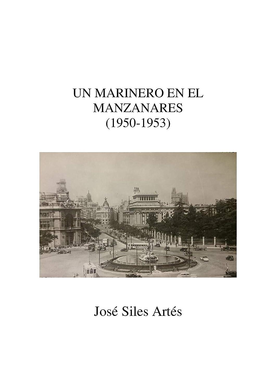 UN MARINERO EN EL MANZANARES (1950-1953): Memorias eBook: José ...