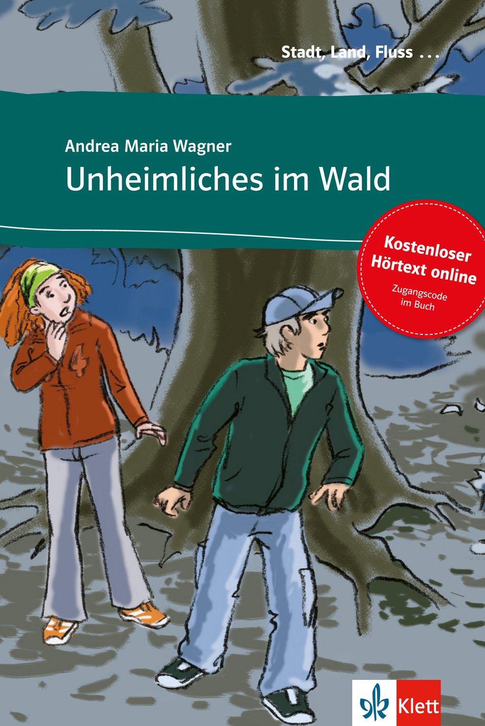 Unheimliches im Wald: Buch mit Online-Angebot A1. Mit Annotationen und Illustrationen (Stadt, Land, Fluss ...)